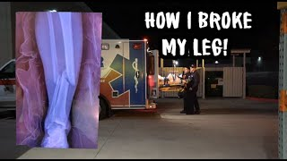 How I Broke My Leg!