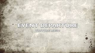 Event Departure | YouTube Song-Music
