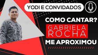 ME APROXIMOU - Gabriela Rocha (Cover + Tutorial) VOCATO