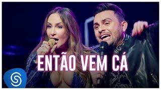 Mano Walter - Então Vem Cá part. Claudia Leitte (Ao Vivo em São Paulo) [Vídeo Oficial]