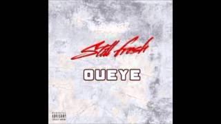 OUEYE (Still fresh)
