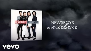 Newsboys - We Believe (Lyric Video)