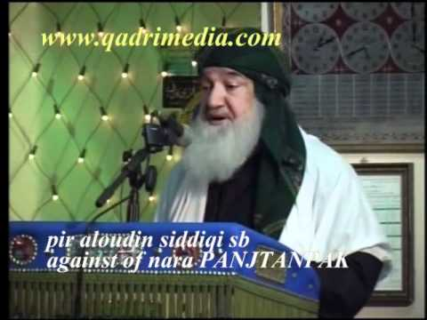 PANJTAN PAK is wrong by, Pir Alauddin Siddiqu .Give your opinion, are he is still ......???