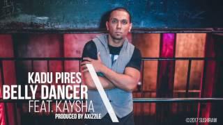 Kadu Pires - Belly dancer (feat. Kaysha) | Official Audio
