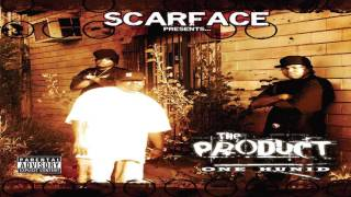SCARFACE PRESENTS THE PRODUCT - GET OUT