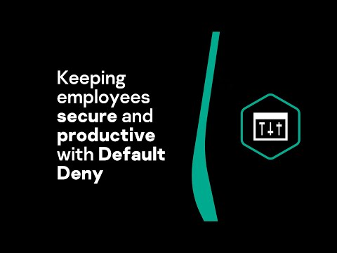 KEEPING EMPLOYEES SECURE AND PRODUCTIVE WITH DEFAULT DENY