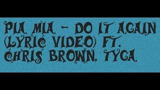 Pia Mia - Do It Again (Lyric Video) ft. Chris Brown, Tyga