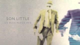 """Son Little - """"Go Blue Blood Red"""" (Full Album Stream)"""