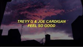 treyy g & joe cardigan - feel so good lyrics