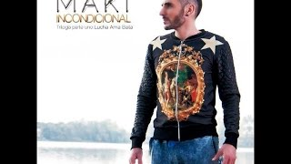 Maki - Loca (Feat. María Artés Lamorena) Incondicional