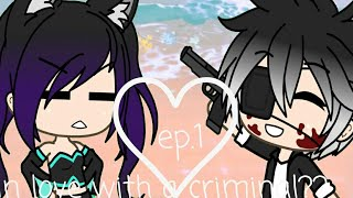 in love With a criminal?|ep.1|Gachaverse