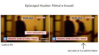 VIDEO SENZATIONAL! Episcopul Husilor: Filmul a fost trucat. TU ai vazut inregistrarea originala?