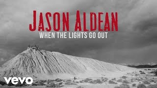 Jason Aldean - When The Lights Go Out (Audio)