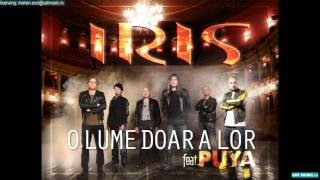 IRIS feat. Puya - O lume doar a lor (Official Single)