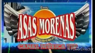 ASAS MORENAS - SE NÃO TIVESSE IDO