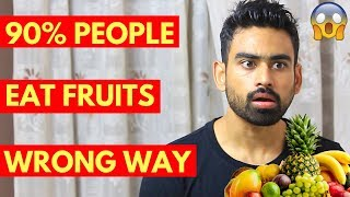 6 Reasons You Are Eating Fruits the Wrong Way