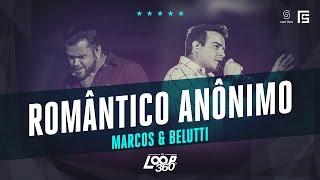 Marcos & Belutti - Romântico Anônimo | Vídeo Oficial DVD FS LOOP 360°