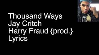 Thousand Ways- Jay Critch X Harry Fraud-Lyrics