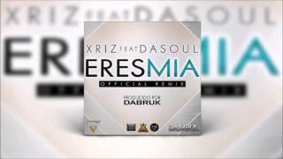 XRIZ FT DASOUL - ERES MIA (DJ CRISTIAN GIL REMIX 2016)