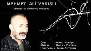 Mehmet Ali Varışlı  Vurulmuşum Cizrenin Tam Ortasında