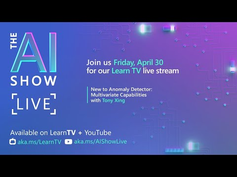 AI Show Live-Episode 11-What's new with Anomaly Detector