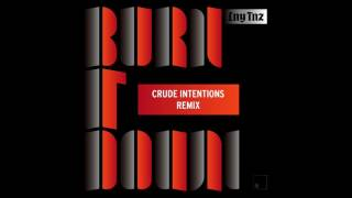 LNY TNZ - Burn It Down (Crude Intentions Remix) *FREE DOWNLOAD*