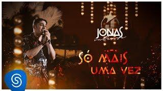 Jonas Esticado - Só mais uma vez (EP Jonas Esticado) [Vídeo Oficial]