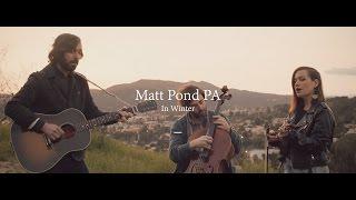 Matt Pond PA // In Winter