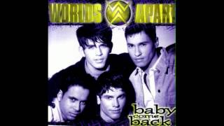 Worlds Apart - Baby Come Back (New Radio Version)