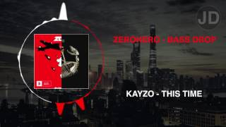 Kayzo - This Time vs Zerohero - Bass Drop (JD The Cranberry Mashup)