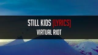 Virtual Riot - Still Kids (feat. Yosie) [LYRICS]