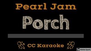 Pearl Jam   Porch CC Karaoke Instrumental