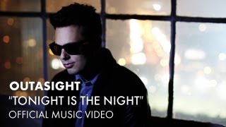 Outasight - Tonight Is The Night [Official Music Video]