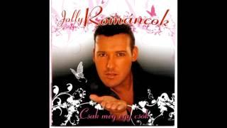 Jolly & A Románcok - Te Voltál Minden Boldogságom