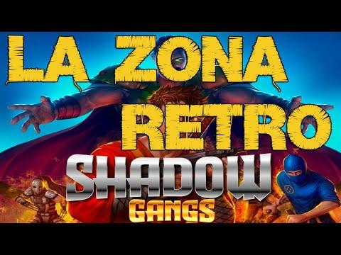La Zona Retro: Shadow Gangs