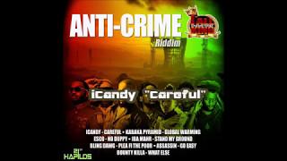 iCandy - Careful (anti-crime riddim)
