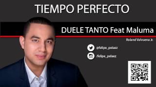 DUELE TANTO Feat Maluma