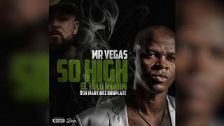 Mr Vegas - So High DUBPLATE DON MARTINEZ - El Tolo Riddim (link download)
