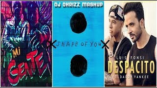 Mi Gente x Shape of you x Despacito ( DJ Dhrizz Mashup )