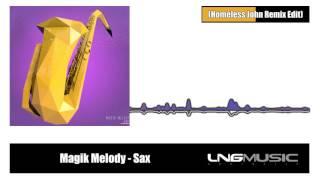 Magik Melody - Sax (Homeless John Remix Edit)
