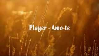 Player - Amo-te (Letra)(HD)