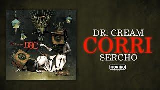 DR.CREAM ft. SERCHO - CORRI ( LYRIC VIDEO )