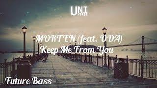 [Future Bass] - MORTEN - Keep Me From You (feat. ODA) [Lyric Video]