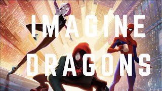 SPIDER-MAN: INTO THE SPIDER-VERSE- (ft Imagine Dragons- Natural) Tribute