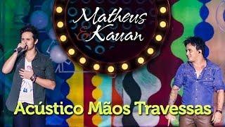 Matheus & Kauan -  Mãos Travessas - [DVD Mundo Paralelo] (Clipe Oficial)