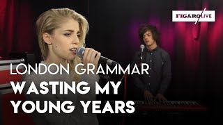 London Grammar - Wasting My Young Years - Le Live