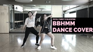 BBHMM Remix - Parris Goebel / BLACKPINK Dance Cover