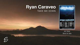 Ryan Caraveo - Take Me Down