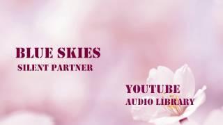 BLUE SKIES - Silent partner {Música sin copyright }