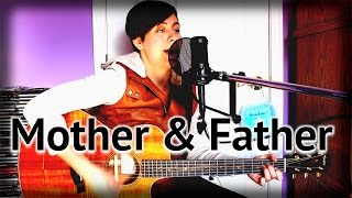 Mother & Father- Broods acoustic cover
